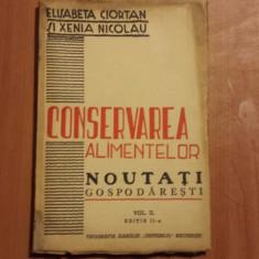 Elisabeta Ciortan, Xenia Nicolau - Conservarea alimentelor - (1943) - Carte Retete traditionale romanesti