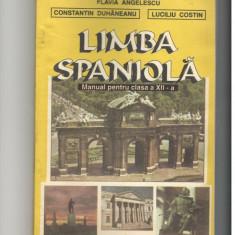 MANUAL LIMBA SPANIOLA CLASA a XII - a - FLAVIA ANGELESCU, C-TIN DUHANEANU - Curs Limba Spaniola Altele