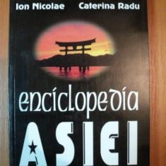 ENCICLOPEDIA ASIEI de SILVIU NEGUT, ION NICOLAE, NORIA C. MATEI, CATERINA RADU, 1999 - Carte Geografie