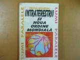 Intraterestrii si noua ordine mondiala C. Negureanu Bucuresti 1994