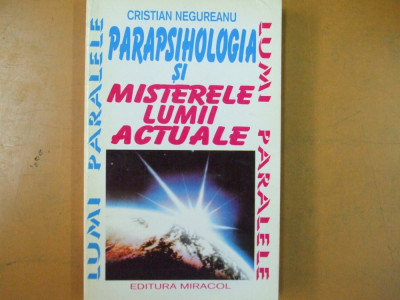 Parapsihologia si misterele lumii actuale C. Negureanu Bucuresti 1995 foto