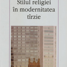Anca Manolescu - Stilul religiei in modernitatea tarzie - 419489 - Eseu