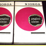 N. Iorga - Pagini alese 2 vol. Privelisti din tara, Evocari Portrete, ilustratii - Istorie