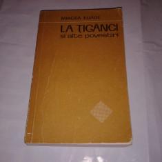MIRCEA ELIADE - LA TIGANCI SI ALTE POVESTIRI - Nuvela