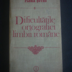 FLORA SUTEU - DIFICULTATILE ORTOGRAFIEI LIMBII ROMANE - Carte Cultura generala