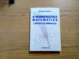 O HERMENEUTICA  MATEMATICA A MITULUI SI SIMBOLULUI - Dan Raul Ionescu - 1997, Humanitas