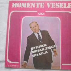 Ștefan Mihăilescu Brăila – Momente Vesele _ vinyl(LP) Romania non music - Muzica soundtrack electrecord, VINIL