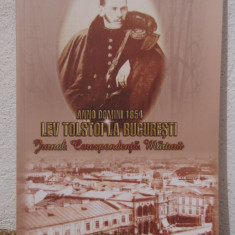 LEV TOLSTOI LA BUCURESTI.JURNALE, CORESPONDENTA, MARTURII - Biografie