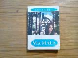 JOHN KNITTEL  -  Via Mala - roman, editura Camelia,  486 p.