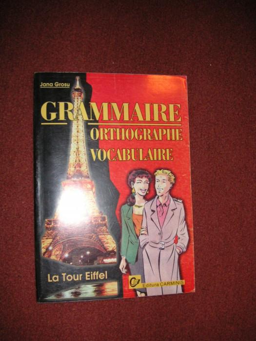 Jana Grosu - Grammaire , Orthographe , Vocabulaire