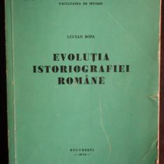 EVOLUTIA ISTOGRAFIEI ROMANE - LUCIAN BOIA