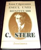 C. Stere, Eseul unei restitituiri - Ioan Capreanu, biografie 1988