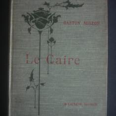 GASTON MIGEON - LE CAIRE * LE NIL ET MEMPHIS  1909, 133 gravuri, limba franceza