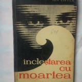 ION VINTILA - INCLESTAREA CU MOARTEA - Roman, Anul publicarii: 1966