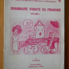 GRAMMAIRE VIVANTE DU FRANCAIS VOL 1 - P.FRAITURE ( CARTE IN LIMBA FRANCEZA ) - Carte in franceza