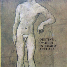 DESTINUL OMULUI IN LUMEA ACTUALA - Nikolai Berdiaev - Carte Filosofie
