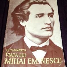 Viata lui Mihai Eminescu - biografie ilustrata de G. Calinescu, editie 1964