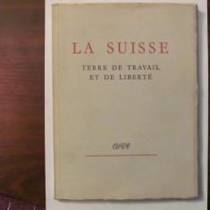 """PVM - LA SUISSE / """"ELVETIA pamant al muncii si al libertatii""""  in limba franceza"""