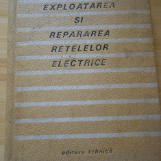 A. BACIU--EXPLOATAREA SI REPARAREA RETELELOR ELECTRICE - Carti Electrotehnica