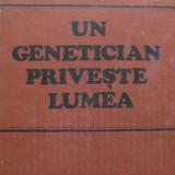 Un genetician priveste lumea - C. Maximilian - Carte Biologie