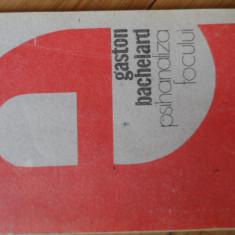 Psihanaliza Focului - Gaston Bachelard, 531194 - Carte Psihologie