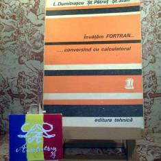 L. Dumitrascu - Invatam Fortran ... conversand cu calculatorul vol. I
