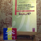 Mihail Stan - Aspecte ortografice, ortoepice si morf ale limbii romane A3089