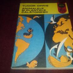 TUDOR OPRIS - ANIMALELE SI PLANTELE CALATORESC - Carte Zoologie
