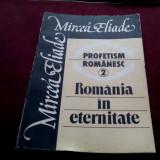XXX MIRCEA ELIADE - PROFETISM ROMANESC VOL II - Filosofie