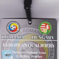 Acreditare meci fotbal ROMANIA - UNGARIA 11.10.2014 - Bilet meci
