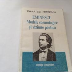Eminescu Modele Cosmologice Si Viziune Poetica - Ioana Em. Petrescu, RF3/3 - Biografie
