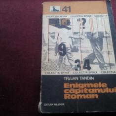 TRAIAN TANDIN - ENIGMELE CAPITANULUI ROMAN - Carte politiste