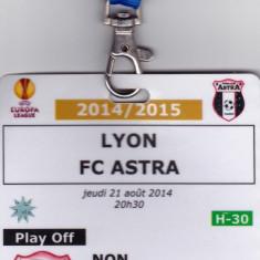 Acreditare meci fotbal OLYMPIQUE LYON - ASTRA GIURGIU (2014 Europa League) - Bilet meci