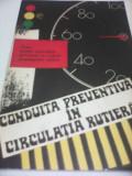 CONDUITA PREVENTIVA IN CIRCULATIA RUTIERA EDITURA MILITARA 1982