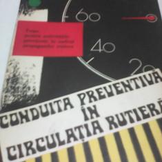 CONDUITA PREVENTIVA IN CIRCULATIA RUTIERA EDITURA MILITARA 1982 - Carti auto