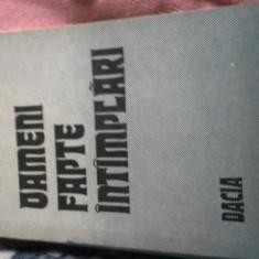 OAMENI FAPTE INTIMPLARI DE VALERIU BRANISTE - Carte Istorie