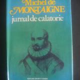 MICHEL DE MONTAIGNE - JURNAL DE CALATORIE - Carte de calatorie