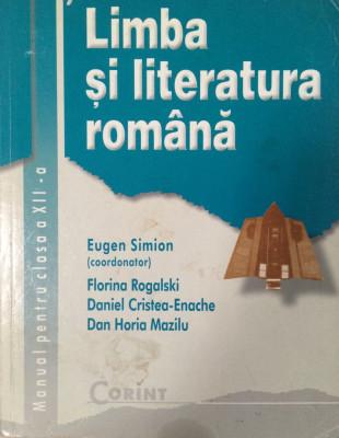 LIMBA SI LITERATURA ROMANA MANUAL PENTRU CLASA A XII-A - Eugen Simion foto