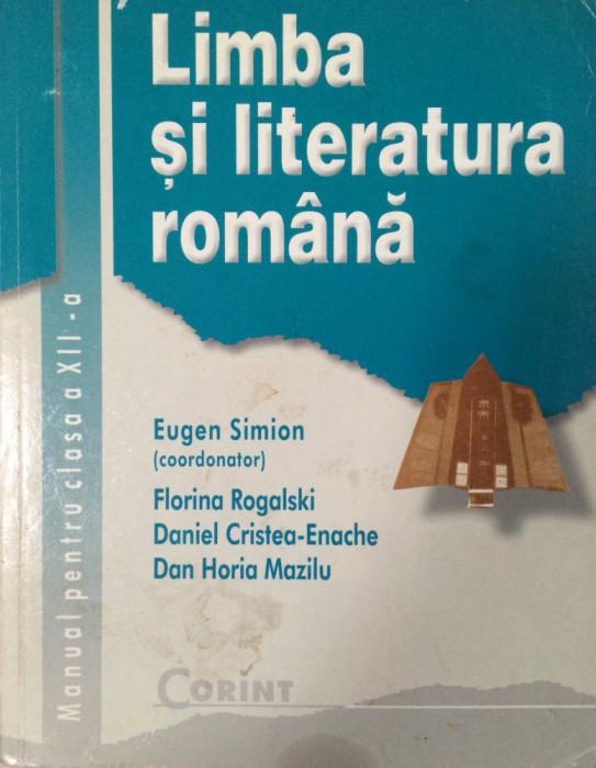 LIMBA SI LITERATURA ROMANA MANUAL PENTRU CLASA A XII-A - Eugen Simion