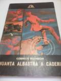 NUANTA ALBASTRA A CADERII-CORNELIU BUZINSCHI,COLECTIA SFINX,ED. MILITARA 1974