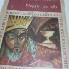 NEGRU PE ALB-CONSTANTIN NEGRUZZI, EDITURA TINERETULUI 1969 - Carte educativa