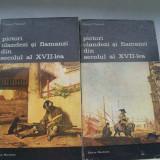 PICTORI OLANDEZI SI FLAMANZI DIN SECOLUL AL XVII-LEA EDUARD PLIETZSCH VOL.1.2. - Istorie