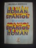 MICAELA GHITESCU - DICTIONAR ROMAN - SPANIOL * SPANIOL - ROMAN