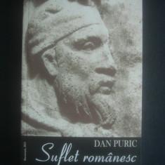 DAN PURIC - SUFLET ROMANESC - Filosofie