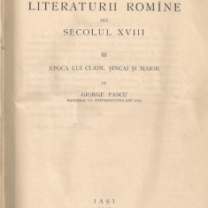 Grigore Pascu - Istoria Literaturii Romane din secolul XVIII - 1927 - Carte veche