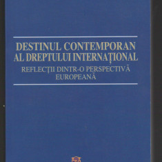 C6788 DESTINUL CONTEMPORAN AL DREPTULUI INTERNATIONAL DE ADRIAN NASTASE - Carte Drept international