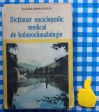 Dictionar enciclopedic medical de balneoclimatologie Elena Berlescu