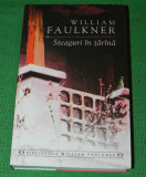 Steaguri in tarana - William Faulkner trad. Mircea Ivanescu (6018, Rao, 2006