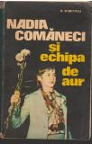 C6782 NADIA COMANECI SI ECHIPA DE AUR - D. DIMITRIU