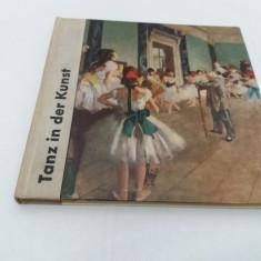 TANZ IN DER KUNST/DANSUL ÎN ARTĂ/ ELLI LOHSE-CLAUS/ 1964/ LIMBA GERMANĂ - Carte Arta dansului